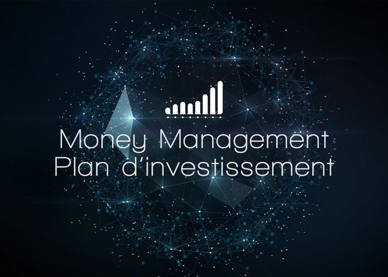 Money Management et plan d'investissement